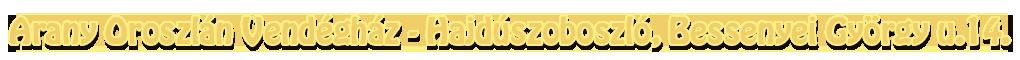 Arany Oroszlán Vendégház - hajdúszoboszlói szállás